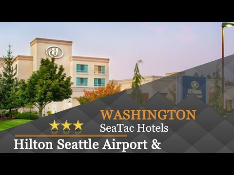 Hilton Seattle Airport & Conference Center - SeaTac Hotels, Washington