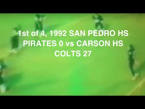1st of 4, 1992 SAN PEDRO HS PIRATES 0 vs CARSON HS COLTS 27