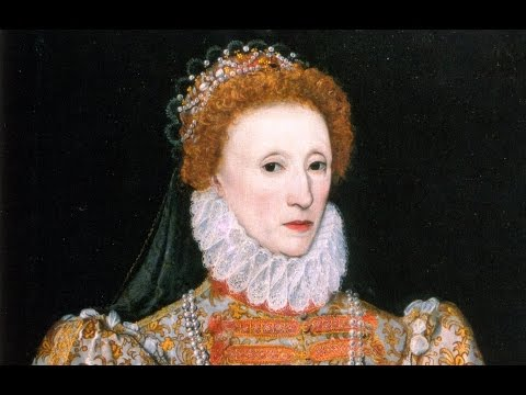 "Queen Elizabeth I ""The Virgin Queen"" (1533-1603) - Pt 1/3"