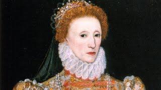 """Queen Elizabeth I """"The Virgin Queen"""" (1533-1603) - Pt 1/3"""