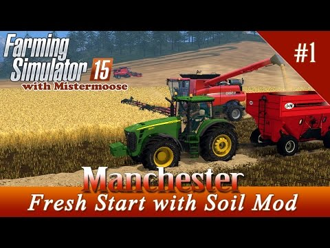 Farming Simulator 2015 - Manchester  Ep01 - Fresh Start with Soil Mod