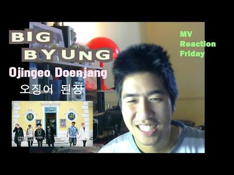 Big Byung - Ojingeo Doenjang (오징어 된장) (MV Reaction Friday)