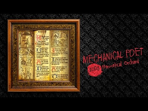 Mechanical Poet ▪ 2003 ▪ Hermetical Orchard