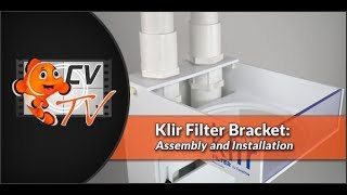 Klir Filter Bracket: Assembly and Installation