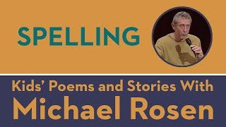 Kids' Poems and Stories With Michael Rosen - Spelling