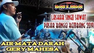 AIR MATA DARAH - GERY MAHESA NEW PALLAPA LIVE PASAR BANGGI REMBANG 2019