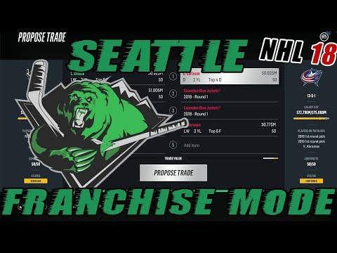 "NHL 18: Seattle Franchise Mode #2 ""FIRST BLOCKBUSTER TRADE!"""