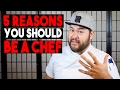 5 Reasons YOU Should Become A Chef - SamCanChef