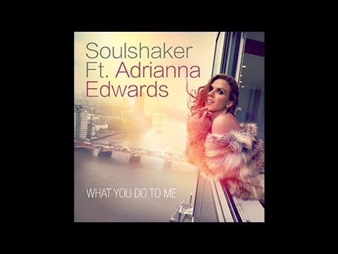Soulshaker Ft Adrianna Edwards - What You Do To Me - Soulshaker Original Radio Edit - Faded Version