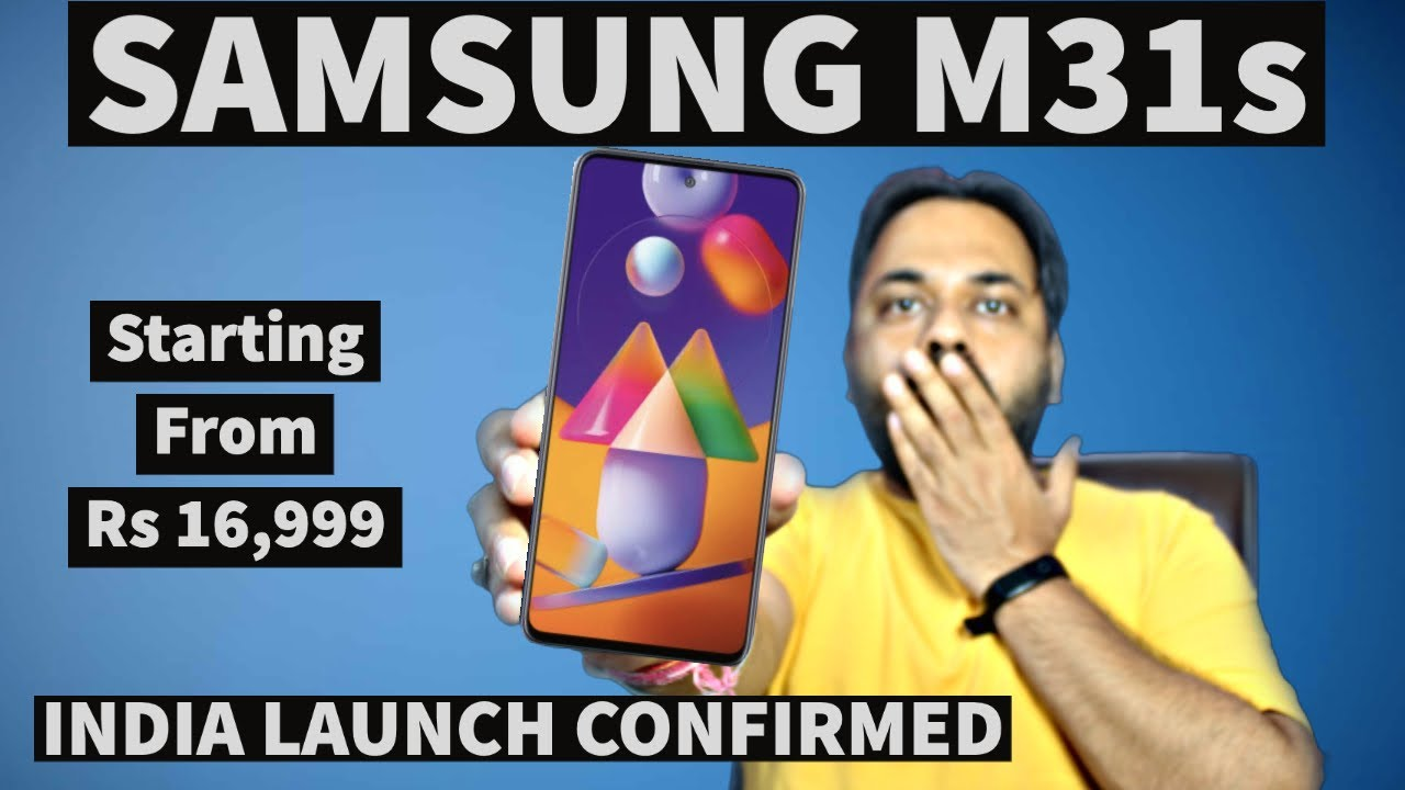 Samsung Galaxy M31s India Launch Date Confirmed, Price and Full Specs | Samsung M31 Vs M31s