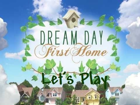 Contractor For Free- Let's Play: Dream Day First Home Part 1