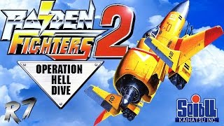 Raiden Fighters 2: Operation Hell Dive Arcade Longplay [HD 720p 60FPS]