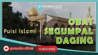 Puisi Islami Menyentuh Hati,  Obat Segumpal Daging