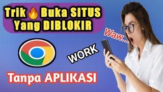 Download Cara Buka Situs Yang Diblokir di Google Chrome Tanpa Aplikasi