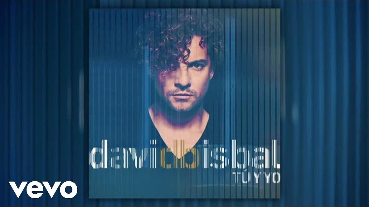 Letra De Cancion Tú Y Yo David Bisbal