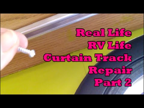 RV Repairs, Curtain Track Fail -  Part 2