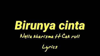 Birunya cinta-Nella kharisma feat Cak rull (lyrics)