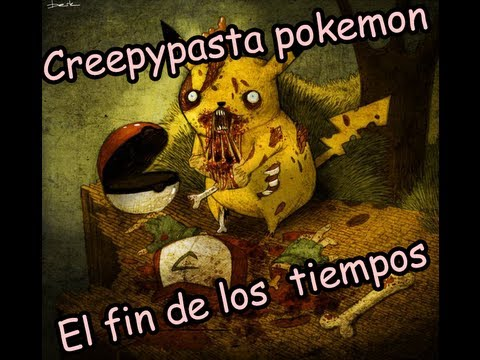 Creepypasta pokemon ( El fin de los tiempos part 1) - YouTube