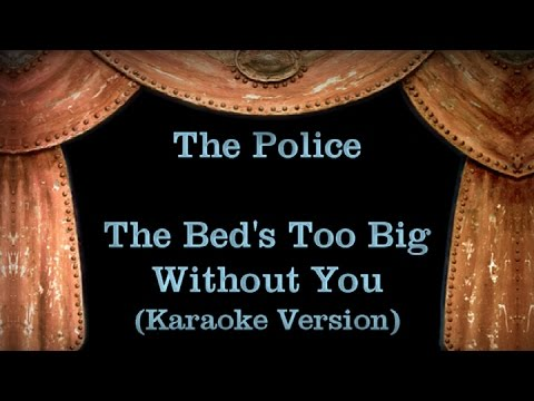 The Police - The Bed's Too Big Without You - Lyrics (Karaoke Version)