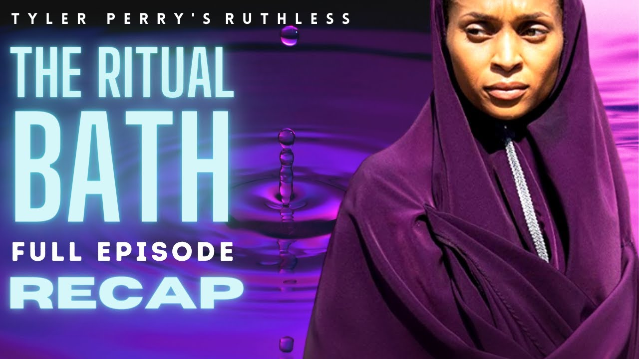 Download Tyler Perry's Ruthless | Season 2  Full Episode 9 | The Ritual Bath Review and Recap