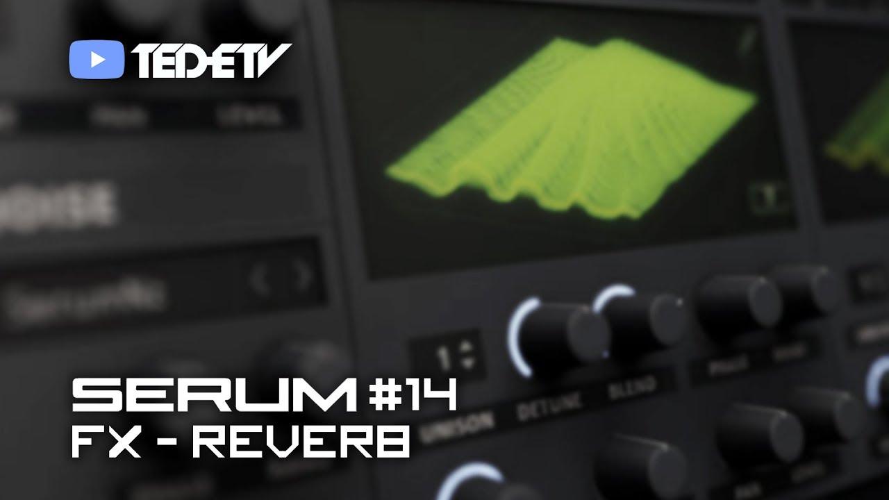 【Xfer Records SERUM 教學#14】FX - Reverb