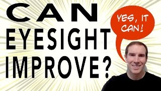 Can Eyesight Improve? Yes, It Can!
