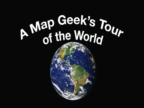 A Map Geek's Tour of the World
