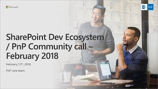 PnP Monthly Community Call - February 2018