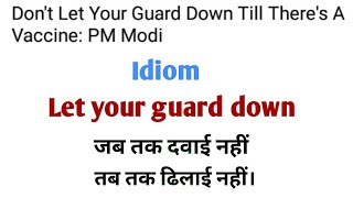 Idiom Let your guard down | Learn daily used idiom | Idiom learning video | spoken English idioms.