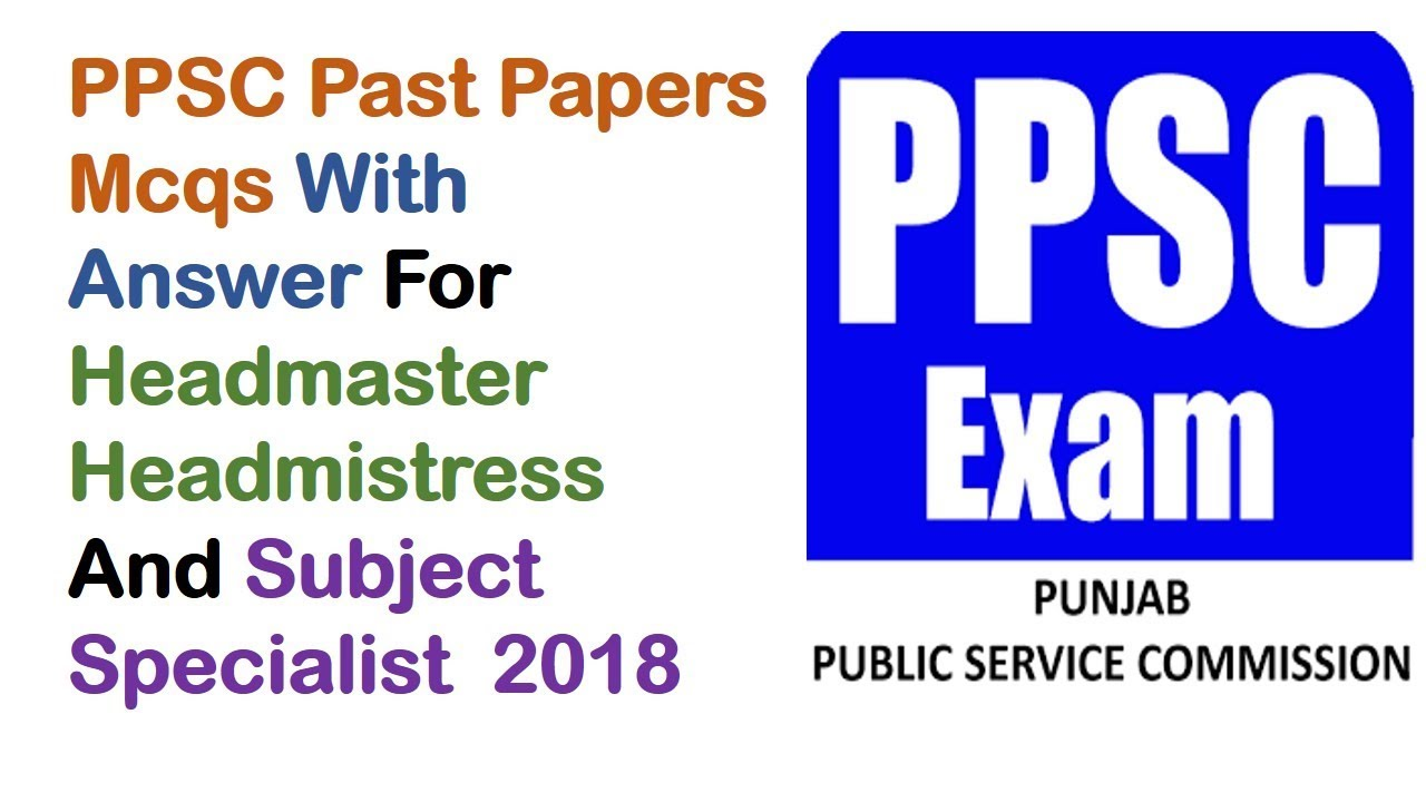 PPSC Past Papers Mcqs With Answer For Headmaster / Headmistress And Subject  Specialist 2018