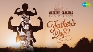 Weekend Classic Radio Show | Father's Day Special |Main Shair To Nahin | Kehna Hai Kehna | RJ Ruchi
