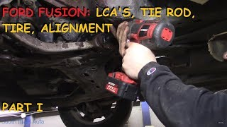Ford Fusion: Lca'S,Tie Rod, Tire, Alignment