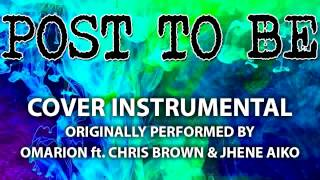 Post To Be (Cover Instrumental) [In the Style of Omarion ft. Chris Brown & Jhene Aiko]