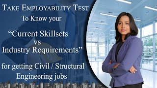 TEST YOUR EMPLOYABILITY SCORE FOR CIVIL / STRUCTURAL ENGINEERING JOBS
