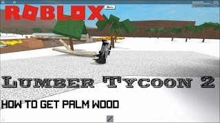 Roblox: Lumber Tycoon 2: How to get palm wood (Defaultio secret)