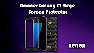 Amoner Galaxy S7 Edge 3D Tempered Glass Screen Protector Review