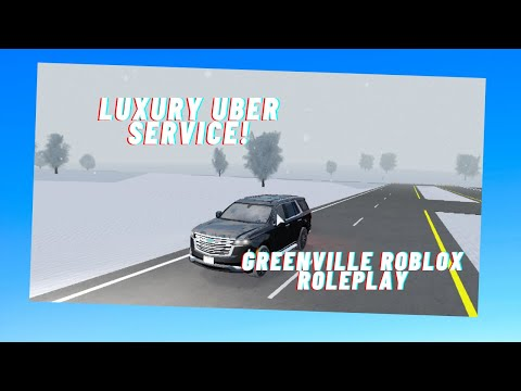 LUXURY UBER SERVICE!!! | Greenville Roblox Roleplay