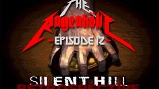 Silent Hill Retrospective - Part 1 - The Rageaholic
