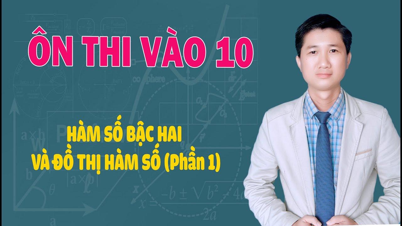 TOÁN 9: Hàm số bậc hai và đồ thị hàm số (Phần 1)- Thầy Đoàn Văn Thắng.
