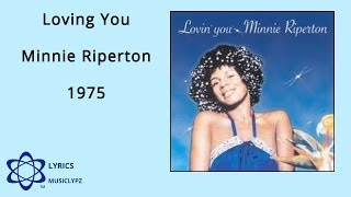 Loving You - Minnie Riperton 1975 HQ Lyrics MusiClypz