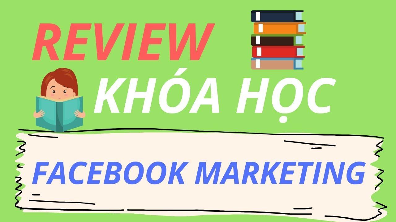 21/28 Review khóa học facebook marketing  Thẩm Đức Tâm