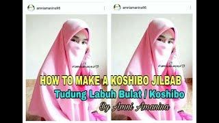 Download Video How To Sew Koshibo Jilbab | Tudung Labuh Bulat/Koshibo MP3 3GP MP4