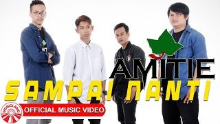 Gambar cover Amitie Band - Sampai Nanti [Official Music Video HD]