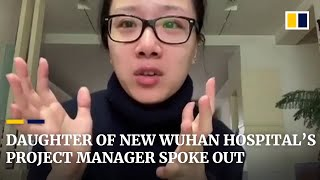 a-very-hard-moment-for-us-says-daughter-of-project-manager-of-new-wuhan-coronavirus-hospital