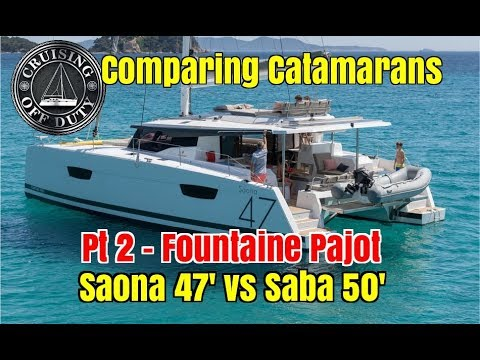 Comparing Catamarans for Liveaboard. FP - Saona 47' vs Saba 50'.  Ep87