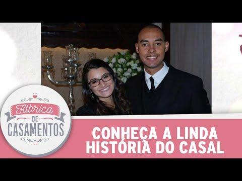 Conheça A Linda História Do Casal | Fábrica De Casamentos (10/06/17)