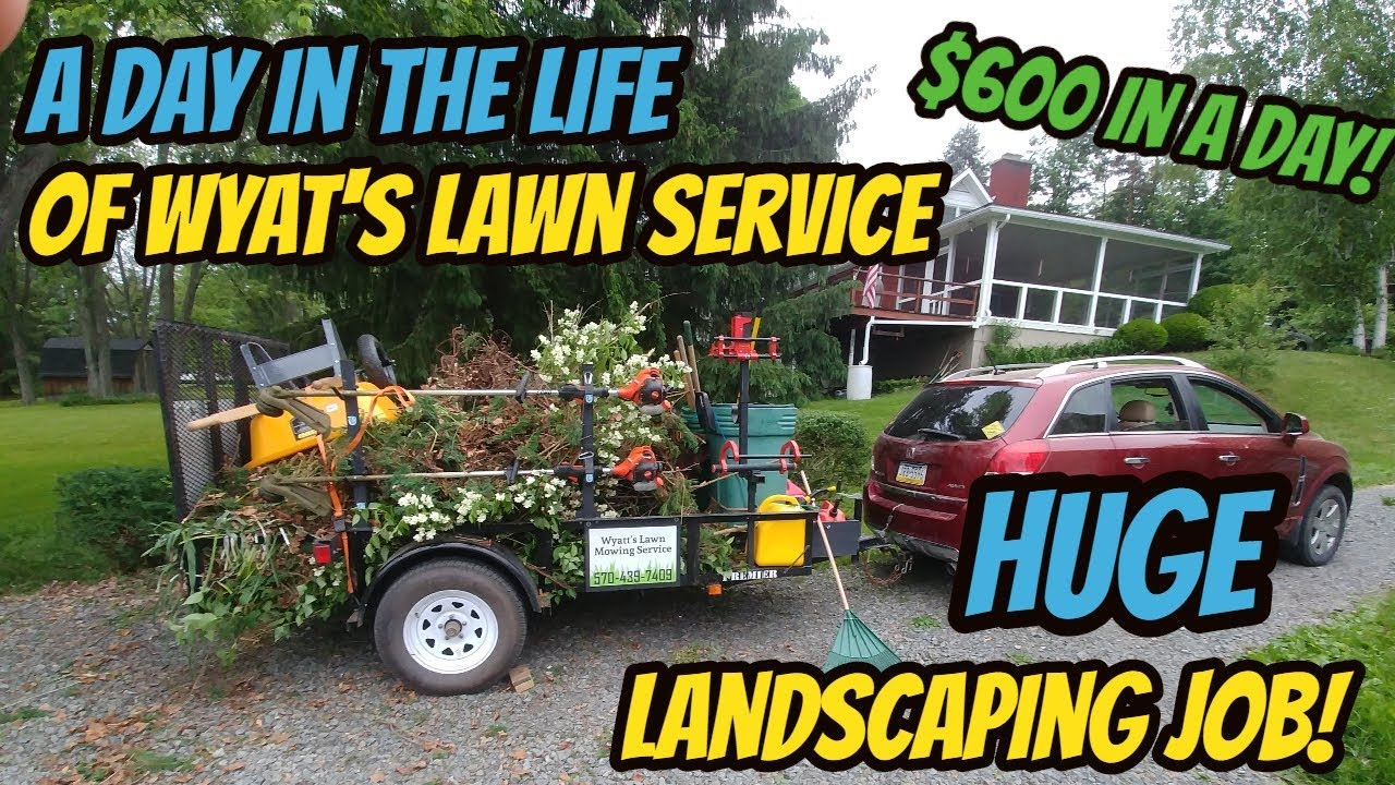 A Day In The Life Huge To Me Landscaping Job 600 In A Days Work Youtube
