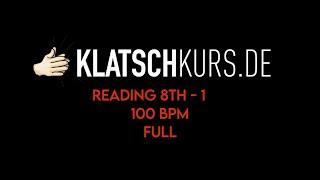 Reading 8th 1, 100bpm, Full - Klatschkurs - Rhythm Reading - by Kristof Hinz