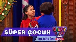 Güldüy Güldüy Show Çocuk 30. Bölüm | Süper Çocuk