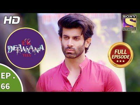Ek Deewaana Tha  - Ep 66 -  Full Episode  - 22nd January, 2018